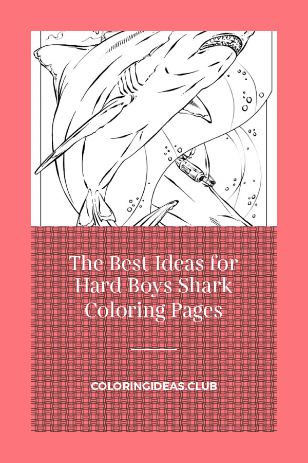 The Best Ideas for Hard Boys Shark Coloring Pages in 2020 ...
