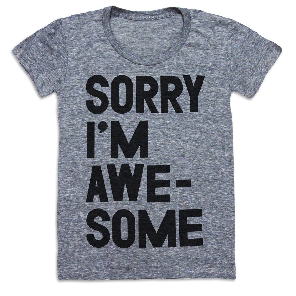 Fab.com   Sorry I'm Awesome Tee Women's