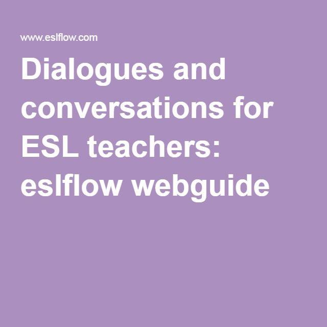 Dialogues and conversations for ESL teachers: eslflow webguide