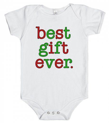 Best Gift Ever Onesie | Christmas Onesies | Best gifts ...