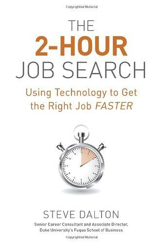 The 2-Hour Job Search Using Technology to Get the Right Job Faster - resume consultant