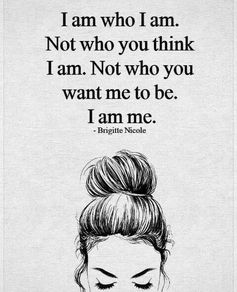 I Am Who I Am Confidence Quotes Friendship Quotes Confidence