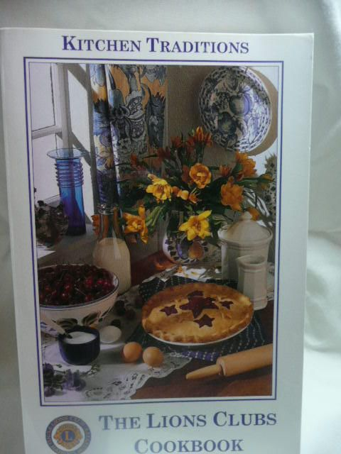 The Lions Clubs Cookbook Community Cookbook Kitchen Traditions Used  Paperback