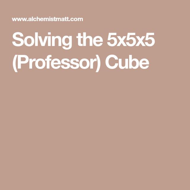 Solving the 5x5x5 (Professor) Cube | rubik's cube | Cube, Games