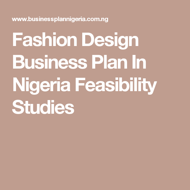 Fashion Design Business Plan In Nigeria Feasibility Studies