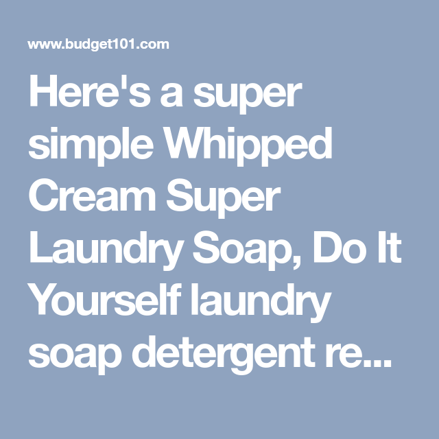 Moms super laundry sauce heres a super simple whipped cream super laundry soap do it yourself laundry soap detergent solutioingenieria Image collections