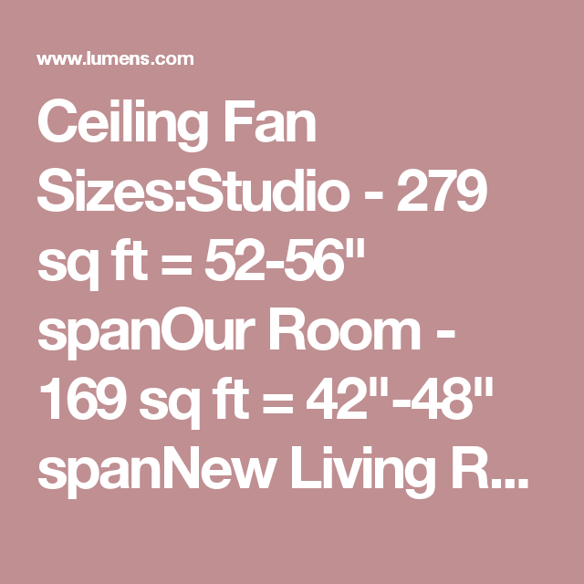 Ceiling Fan Sizes:Studio - 279 sq ft = 52-56\