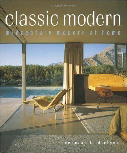 Classic Modern Midcentury At Home Deborah K Dietsch
