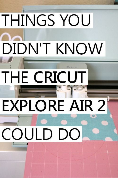 things you didn't know the cricut explore air 2 could do #cricuthacks things you didn't know the cricut explore air 2 could do #cricutexploreair2projects