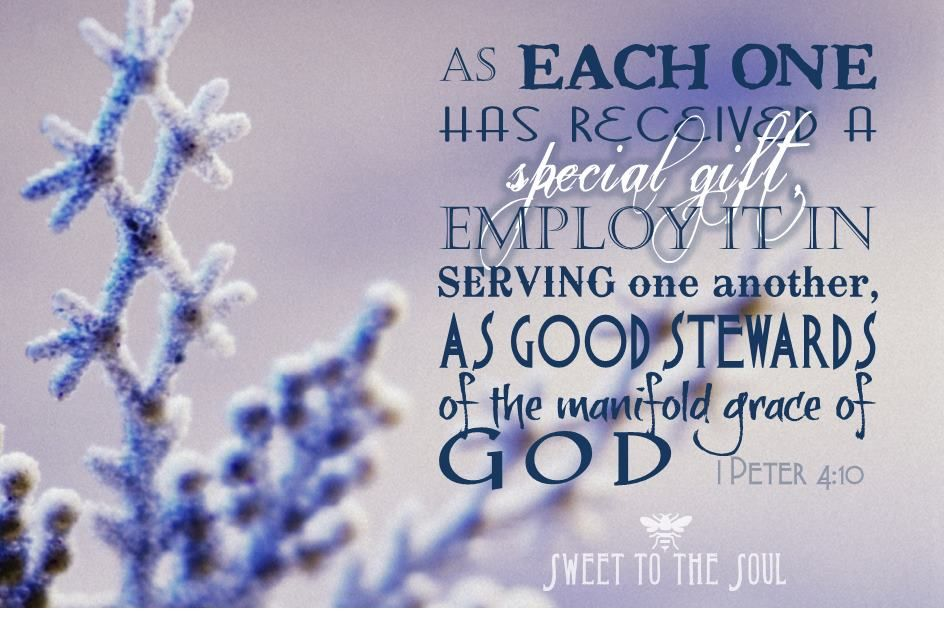 Pin by deidra fuller jackson on scripture inspiration pinterest 1 peter serve one another according to the gifts god has given each of us through his spirit at salvation negle Images