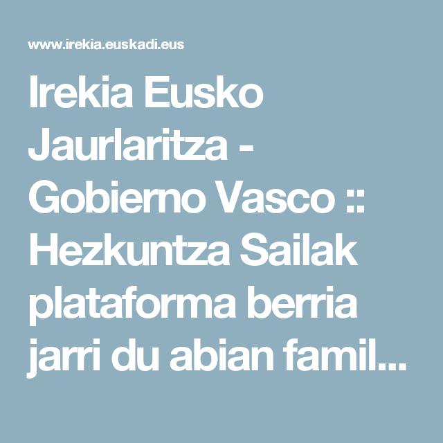 Irekia Eusko Jaurlaritza - Gobierno Vasco    Hezkuntza Sailak plataforma  berria jarri du abian familia c781bf69758a3