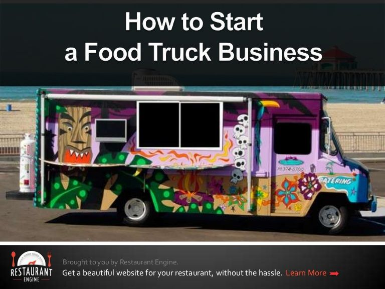 How To Start A Food Truck Business Food Trucks In 2018 Pinterest