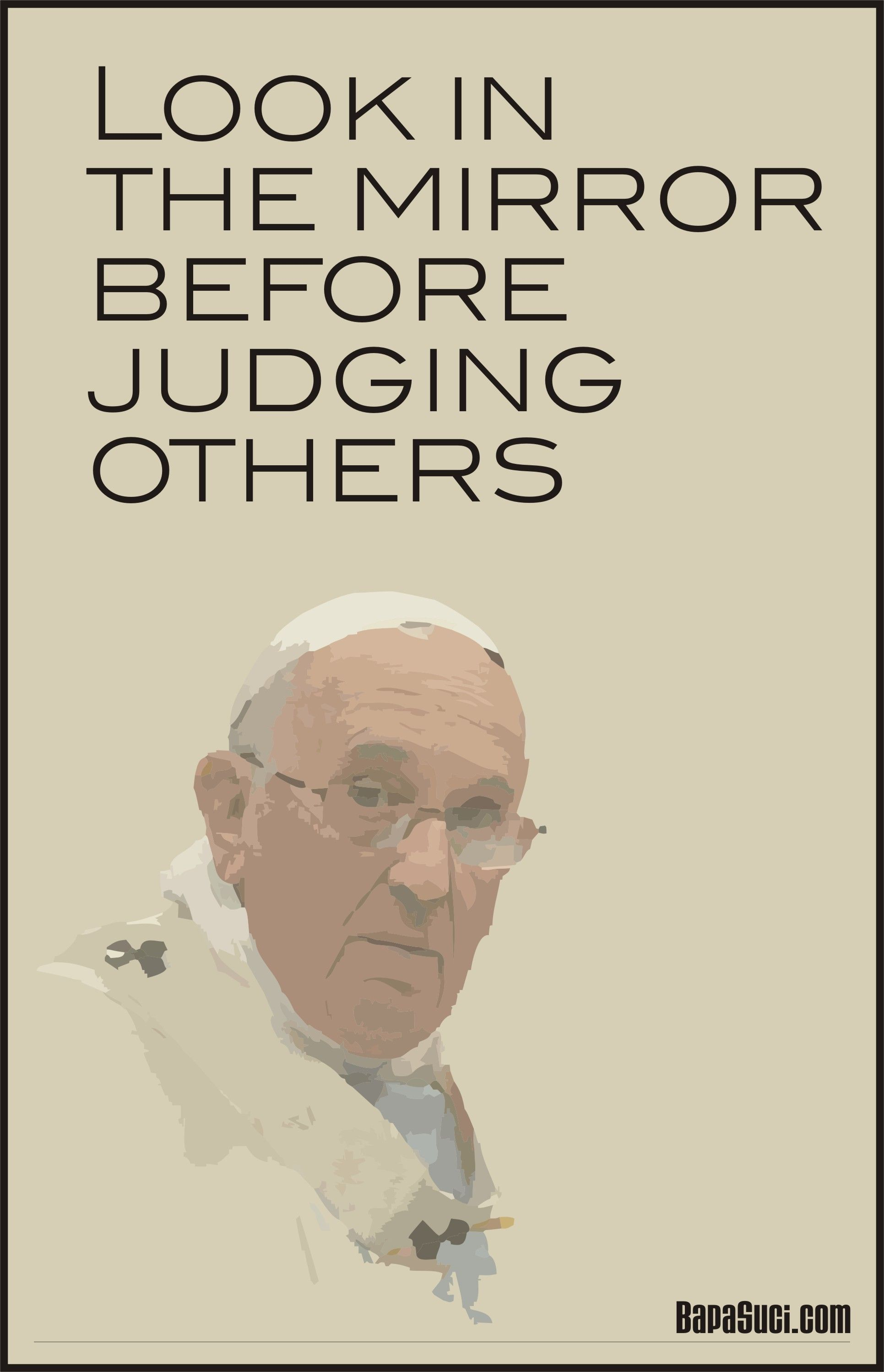 Before Judging Others We Should Look First In The Mirror To See How