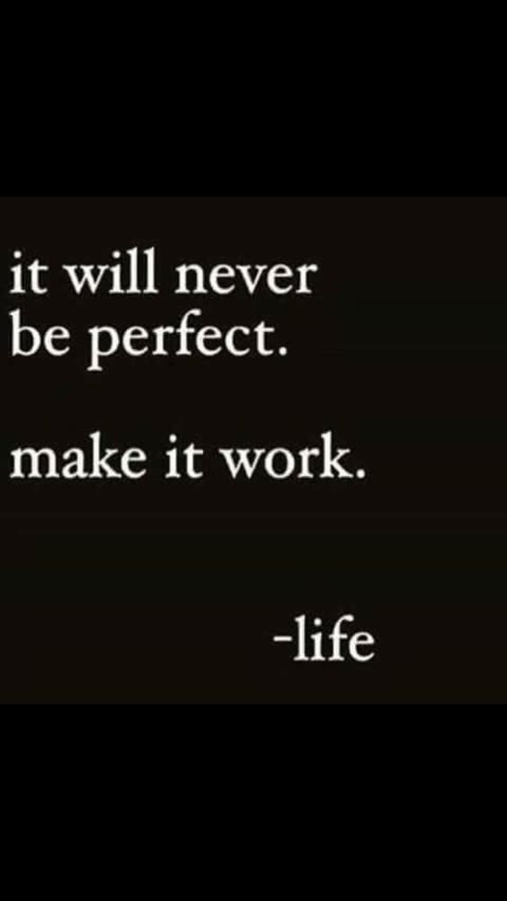 It will never be perfect…