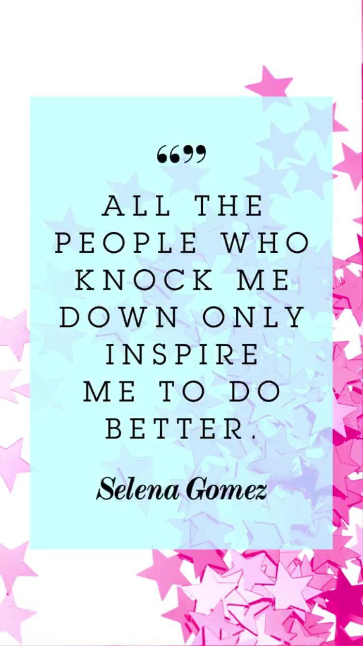 ~Selena Gomez