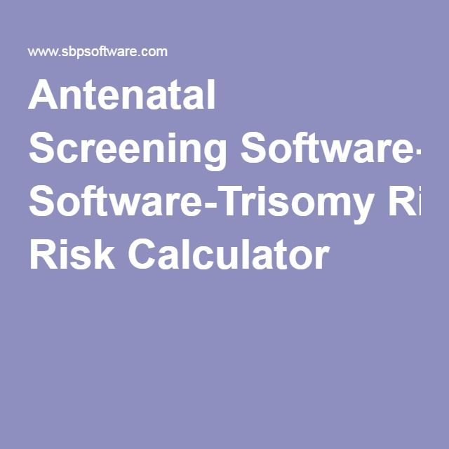 Antenatal Screening Software Trisomy Risk Calculator Medicine