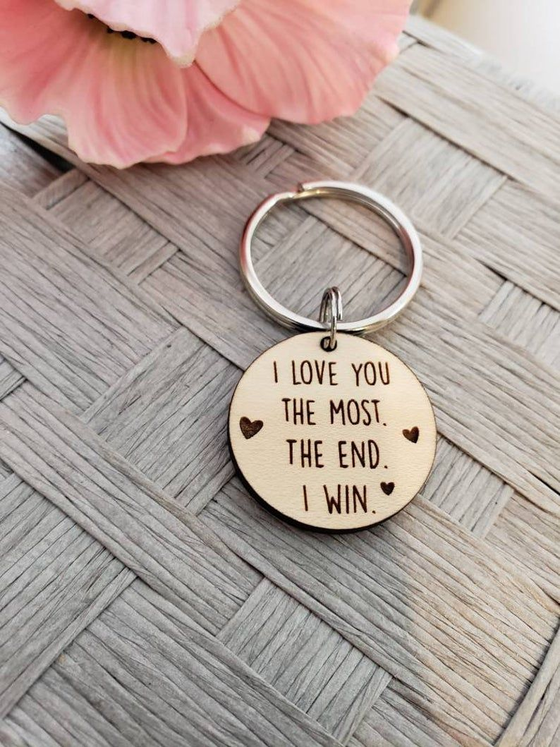 I love you the most, the end, I win, keychain, valentines day gift, hubby gift, husband keychain, boyfriend gift, sweetest day, birthday