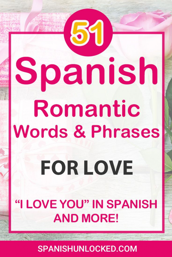 Wondering How To Say I Love You In Spanish Check Out These 51 Spanish Phrases Expressions And Words For In 2020 Spanish Phrases Romantic Words Spanish Love Phrases