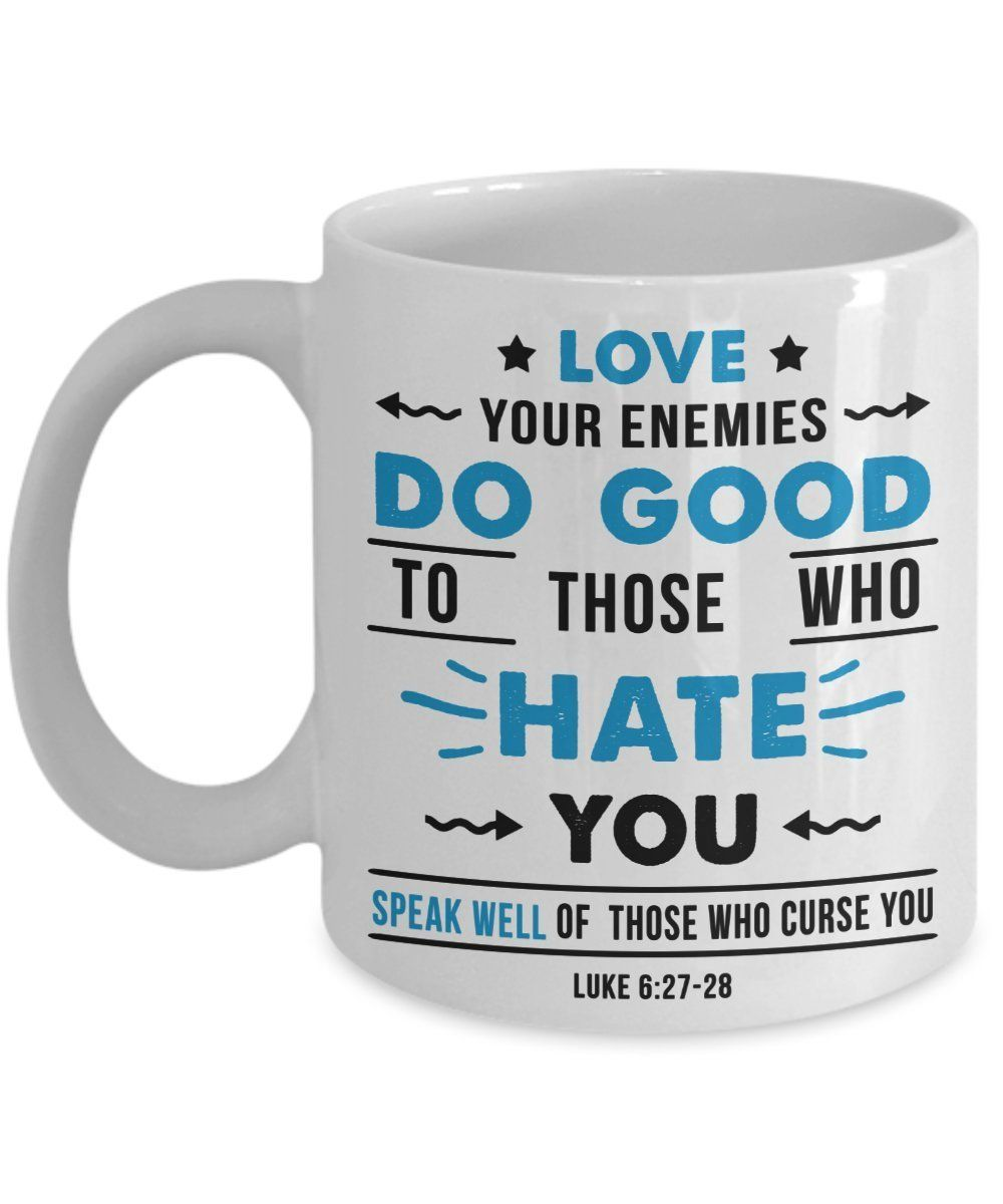 Amazon.com: Love your enemies. Do good to those who hate you. - 11 ...