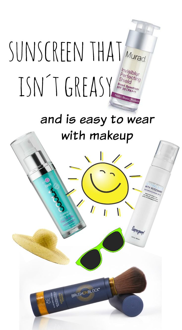 Sunscreen that isn´t greasy and is easy to wear with (under or on top of) makeup!