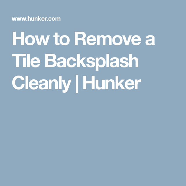 How To Remove A Tile Backsplash Cleanly Stained Glass