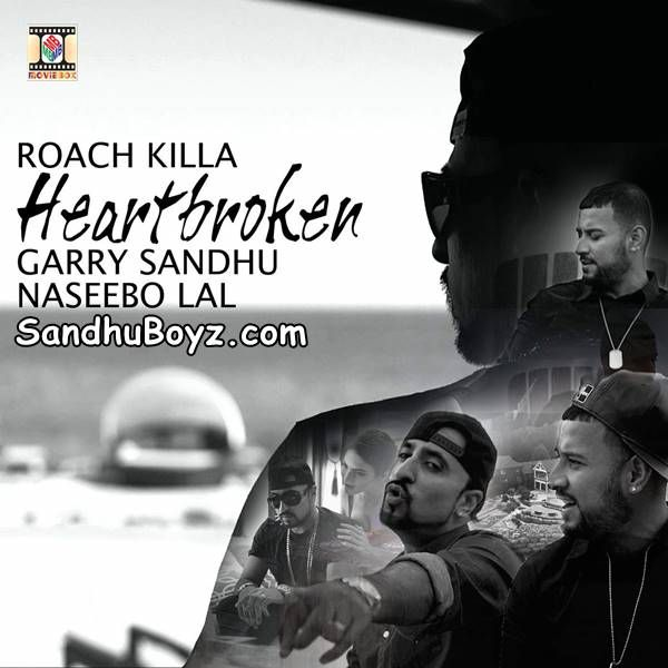 Enjoy Heartbroken by Garry Sandhu Naseebo Lal and Roach