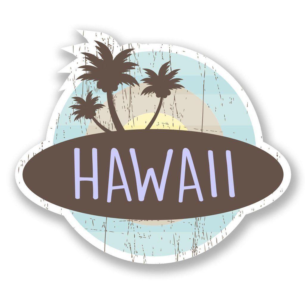 2 X Hawaii Vinyl Sticker Laptop Travel Luggage Car 6759 Print Vinyl Stickers Surf Stickers Vinyl Sticker [ 1024 x 1024 Pixel ]