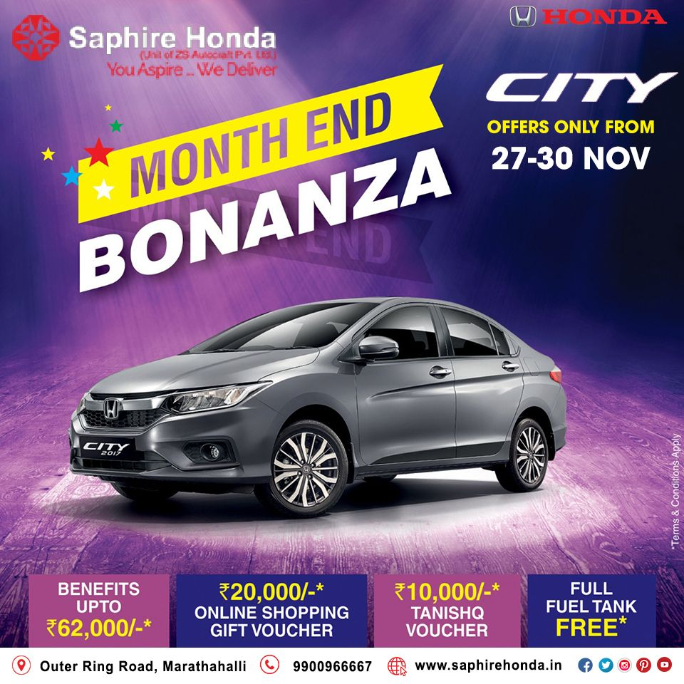 Saphire Honda Month End Bonanza Is Here With Exciting Benefits Offers Gift Vouchers Tanishq Voucher Free Fuel Much More Hurry Up Honda City Honda Car