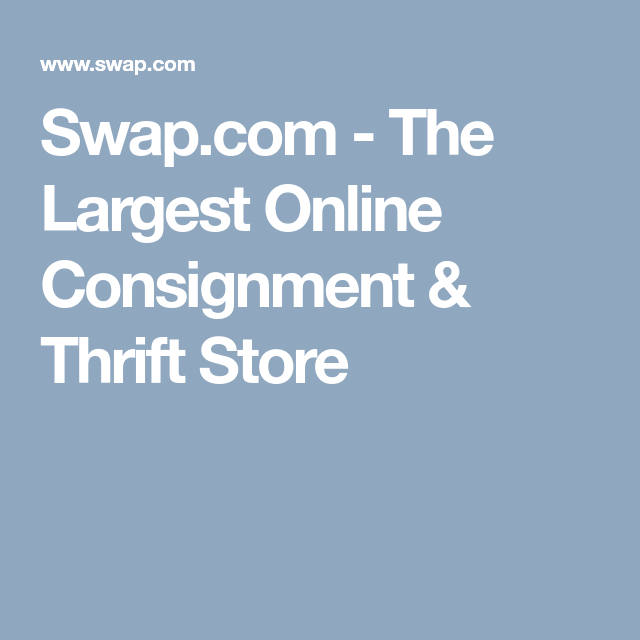 Online Thrift Store Clothes >> Swap Com The Largest Online Consignment Thrift Store Clothes