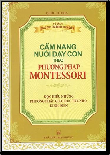 Cẩm Nang Nuôi Dạy Con Theo Phương Pháp Montessori (NXB Phụ Nữ 2014) - Quốc Tú Hoa, 232 Trang | Sách Việt Nam