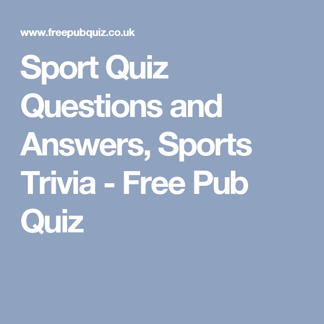 Sport Quiz Questions And Answers Sports Trivia Free Pub Quiz Sports Quiz This Or That Questions Sports Trivia Questions