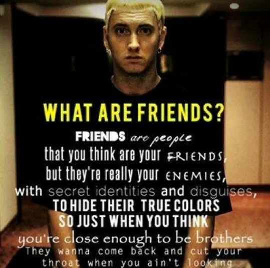 """Eminem Song Lyric Quotes: Eminem - """"What Are Friends?""""."""