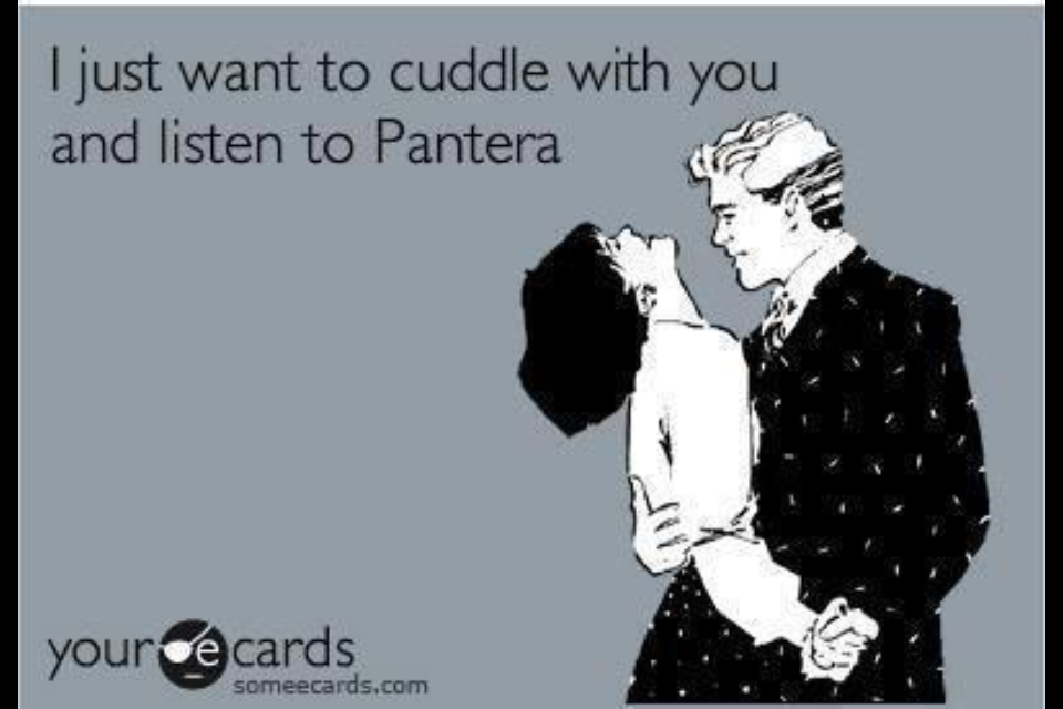 I Really Want To Cuddle You: I Just Want To Cuddle With You And Listen To Pantera