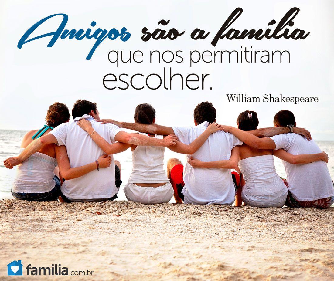 Amigos Sao A Familia Que Nos Permitiram Escolher William