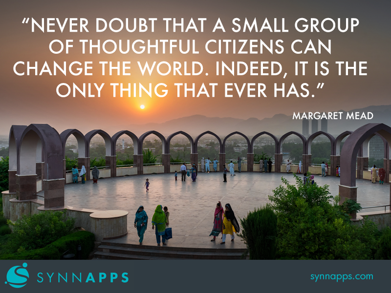 """""""Never doubt that a small group of thoughtful citizens can change the world. Indeed, it is the only thing that ever has."""" Margaret Mead #Teamwork #Quote #Synnapps"""
