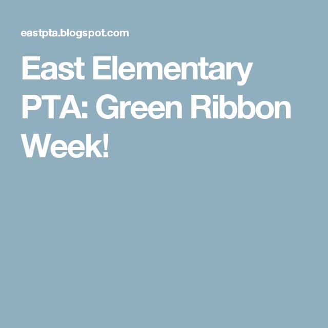 East Elementary PTA: Green Ribbon Week!   pta   Green ribbon
