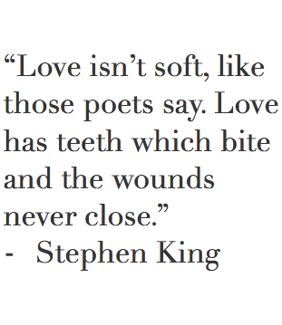 Stephen King Quotes On Love Whatever This Guy Thinks Usually Scares The Hell Out Of Me But This