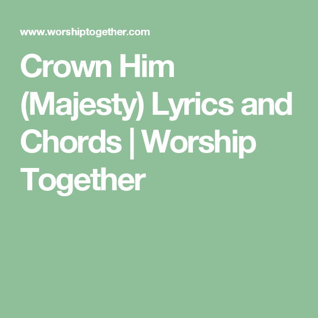 Crown Him Majesty Lyrics And Chords Worship Together Songs