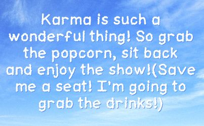 Good Karma Quotes And Sayingsshare Facebook Karma Facebook Status