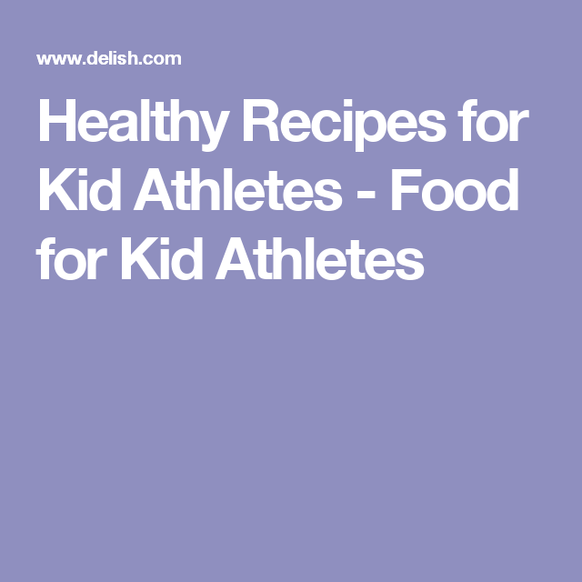 13 Healthy Recipes Your Kids Won't Hate