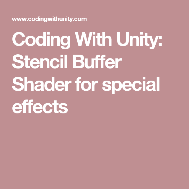 Coding With Unity: Stencil Buffer Shader for special effects
