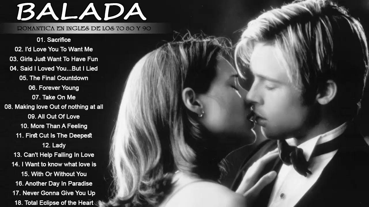 Balada Romantica En Ingles De Los 70 80 Y 90 Romanticas Viejitas En Ingles 70 S Con Imagenes Musica En Ingles Romantica Musica Romantica En Espanol Baladas Romanticas