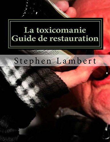 La toxicomanie Guide de restauration: Guide pour éliminer Addicted Comportement Vivre heureux et en bonne santé riches de Stephen Lambert http://www.amazon.ca/dp/1505945437/ref=cm_sw_r_pi_dp_Tf4Swb0TSE9S4