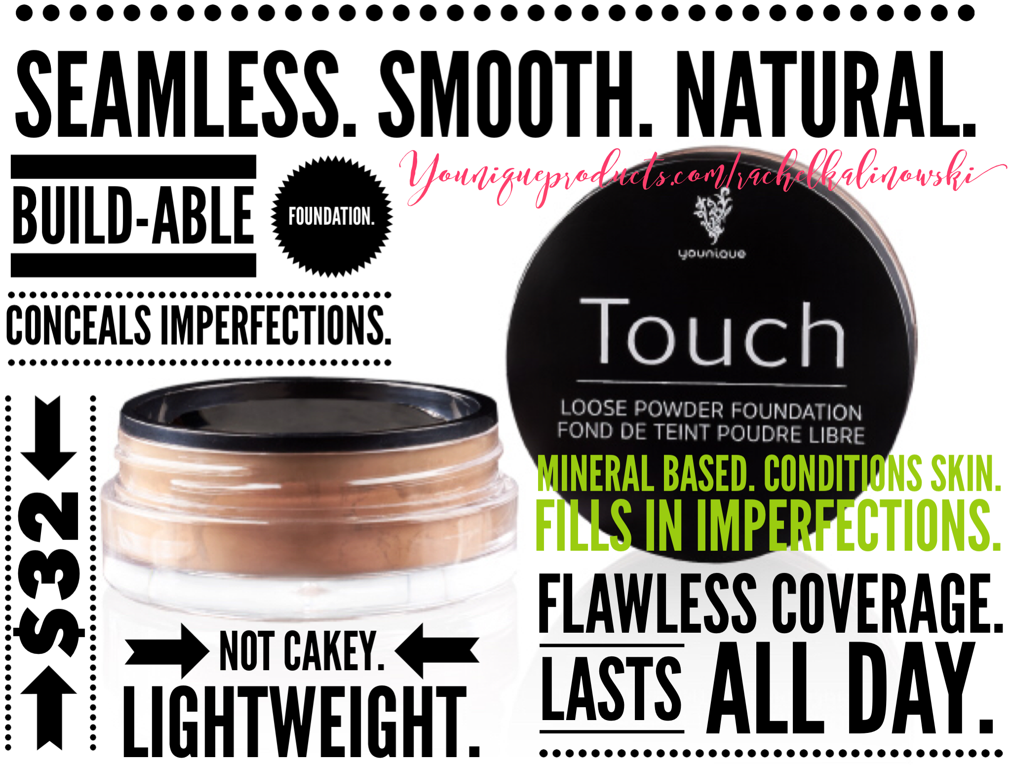 Younique Touch Loose Powder Foundation. Back in stock! This stuff is amazing. Seamless. Smooth. Natural. Get your lightweight powder coverage. $32 USD. Www.youniqueproducts.com/rachelkalinowski