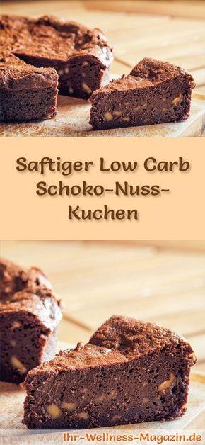 Saftiger Low Carb Schoko-Nuss-Kuchen - Rezept ohne Zucker #lowcarbmeals