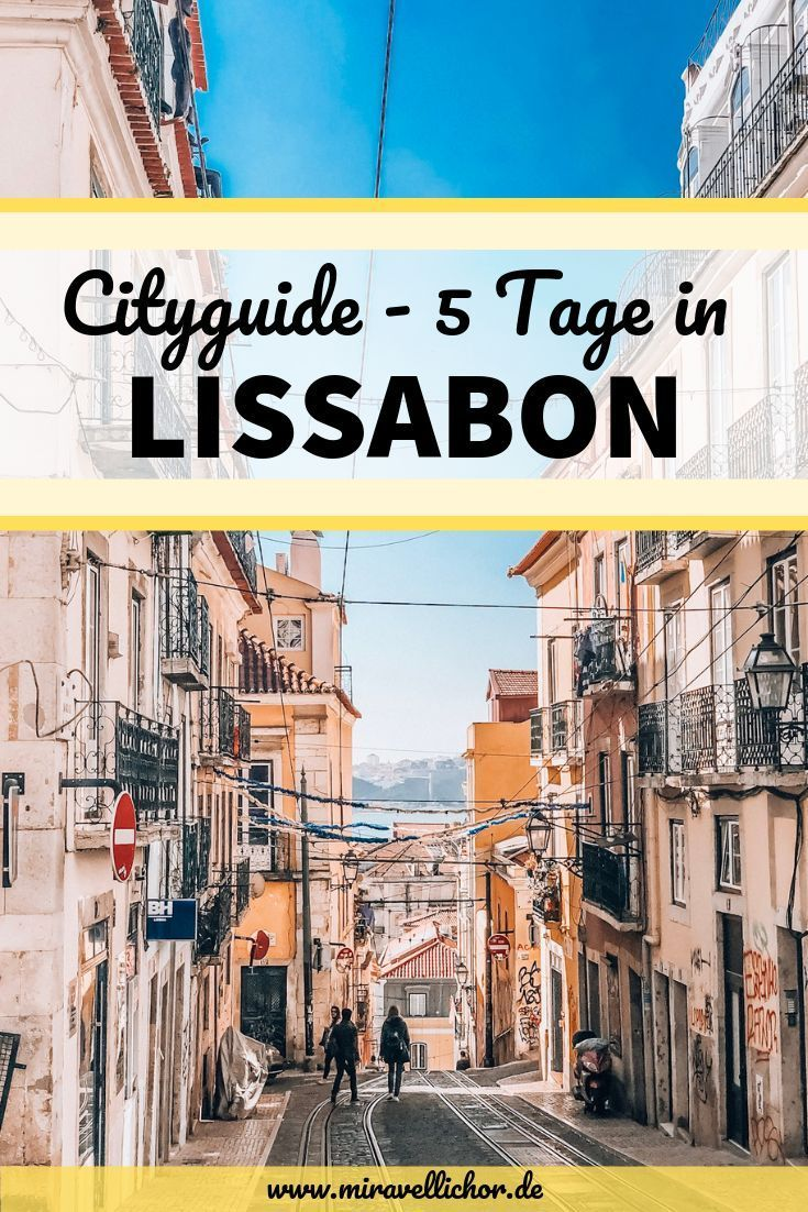5 Tage in Lissabon: Cityguide - Mira Vellichor #portugal