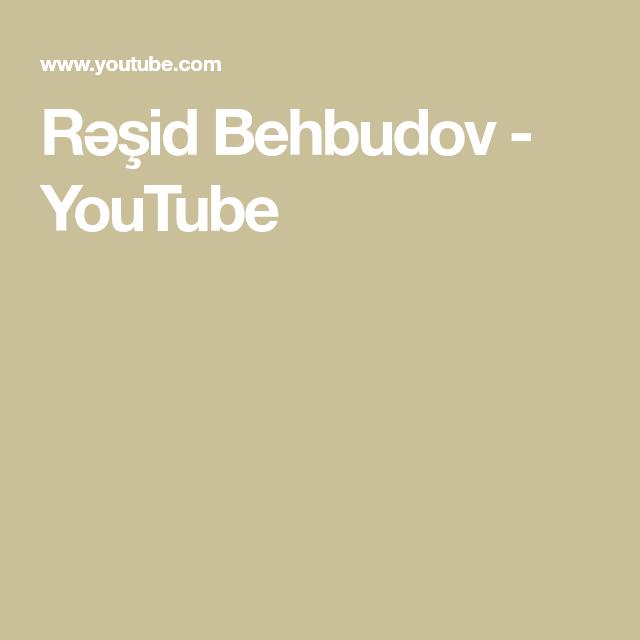 Rəsid Behbudov Youtube Youtube Playlist Blog
