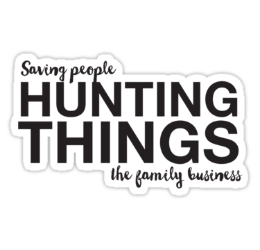 Supernatural saving people hunting things the family business sticker by darlingvader