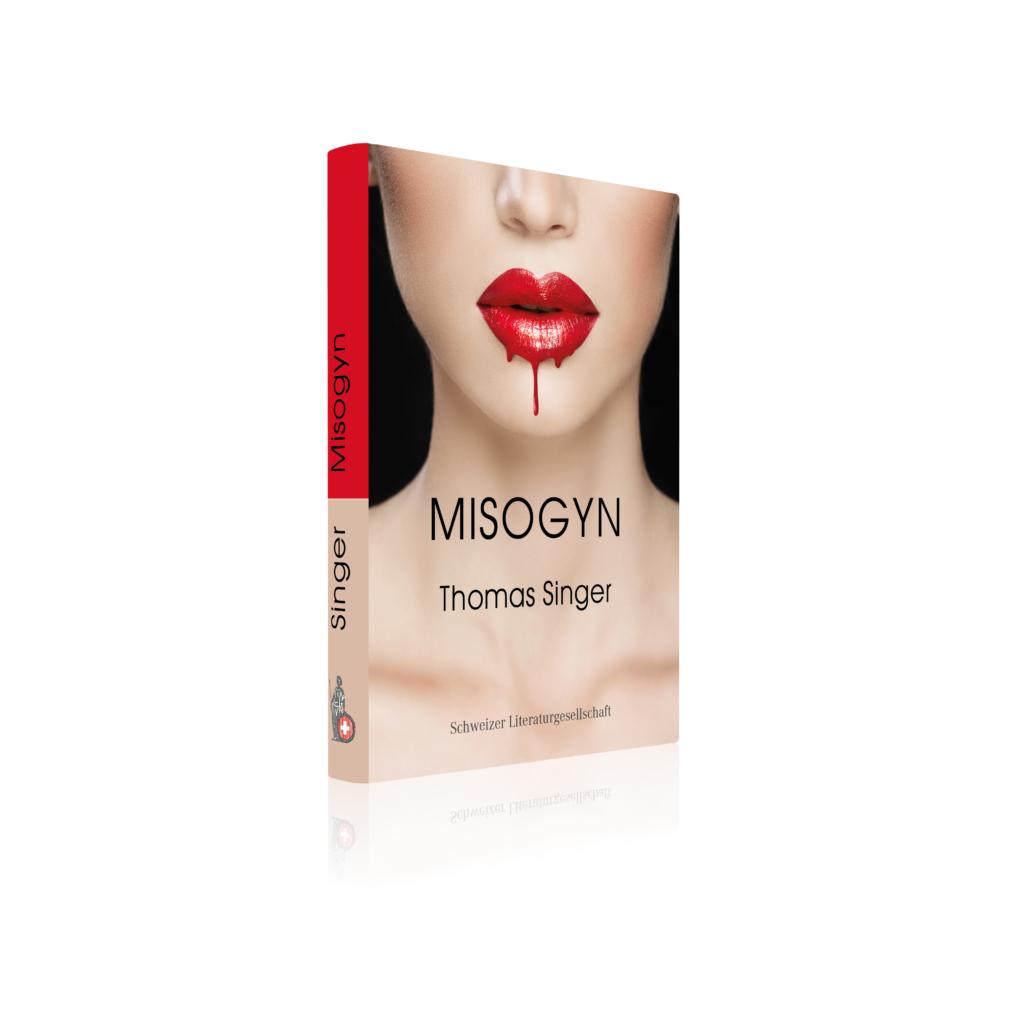 Misogyn von Thomas Singer, gebunden 393 Seiten, 38CHF #