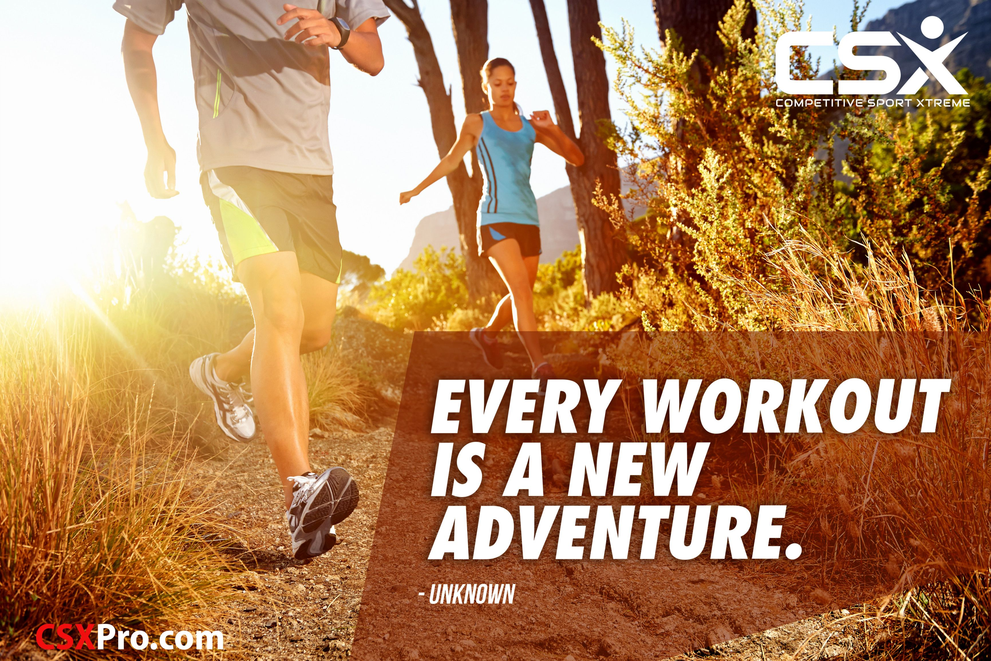 Every workout is a new adventure unknown csx fitness